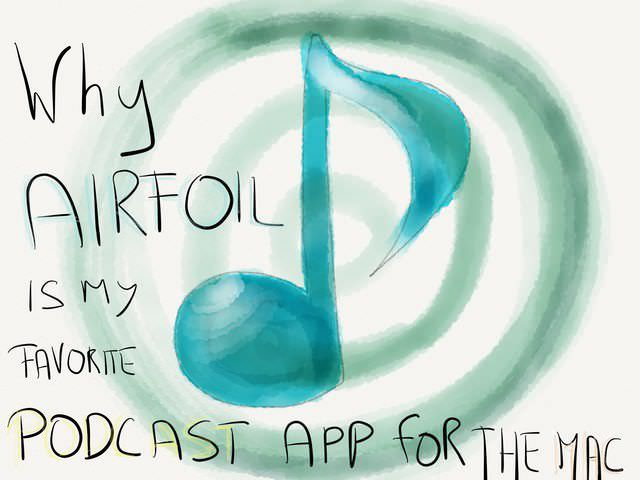 My Podcast Player For Mac Is Called Airfoil → via @_patrickwelker