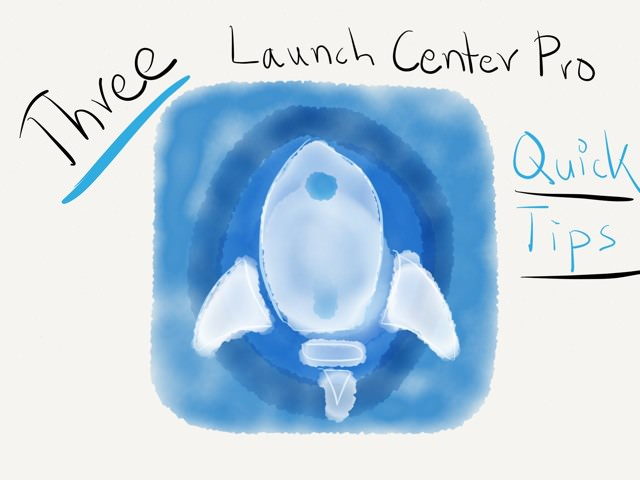 3 Launch Center Pro Quick Tips → via @_patrickwelker