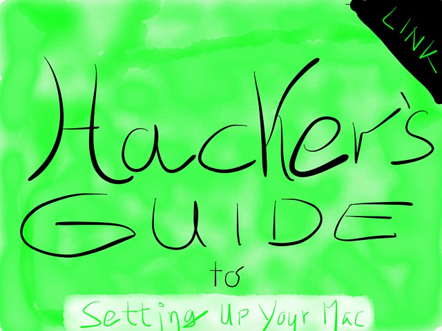 LINK – Hacker's Guide to Setting up Your Mac → via @_patrickwelker